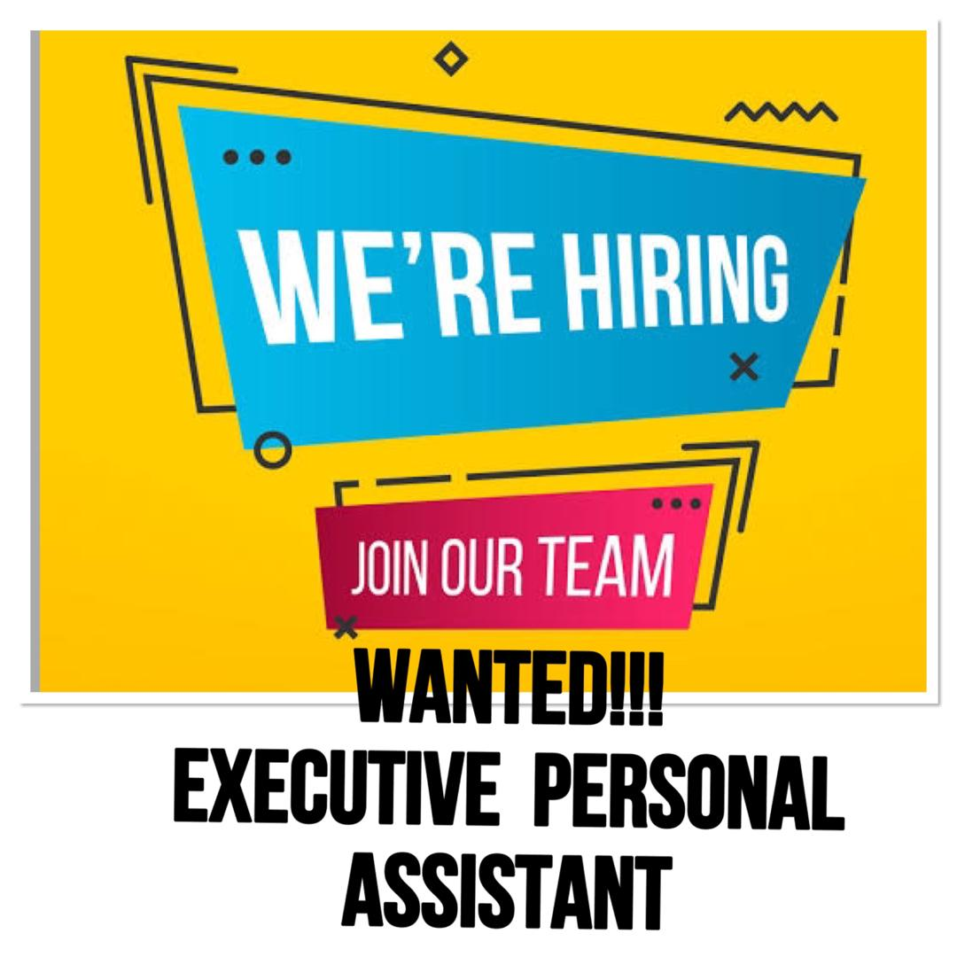 Vacancy: Executive Personal Assistant Needed, Lagos